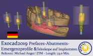 Exocad2019  -Prefaces-Abutments-Emergenzprofile &Teleskope auf Implantaten