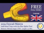 2019 - FREE FULL EXOCAD TUTORIAL - Exocad-Matera Individual Trays with the Bite-Splint-Tool